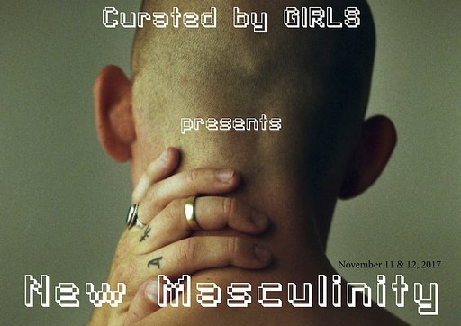 Curated By Girls: New Masculinity