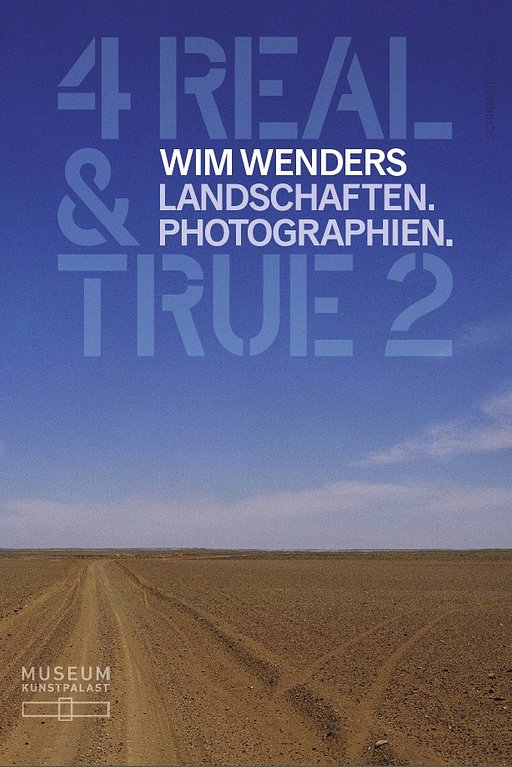4 REAL & TRUE 2  Wim Wenders. Landschaften. Photographien.