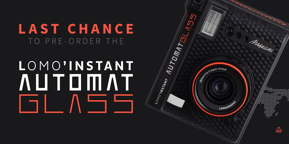 Last Chance to Pre-Order a Lomo'Instant Automat Glass!