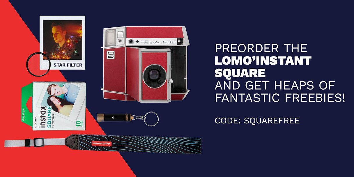 Preorder the Lomo'Instant Square and Get Heaps of Fantastic Freebies!