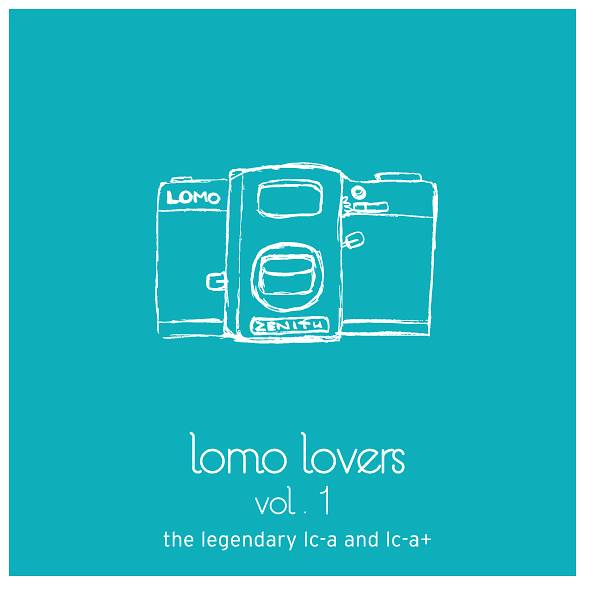 Lomo Lovers Vol.1: The Legendary LC-A and LC-A+