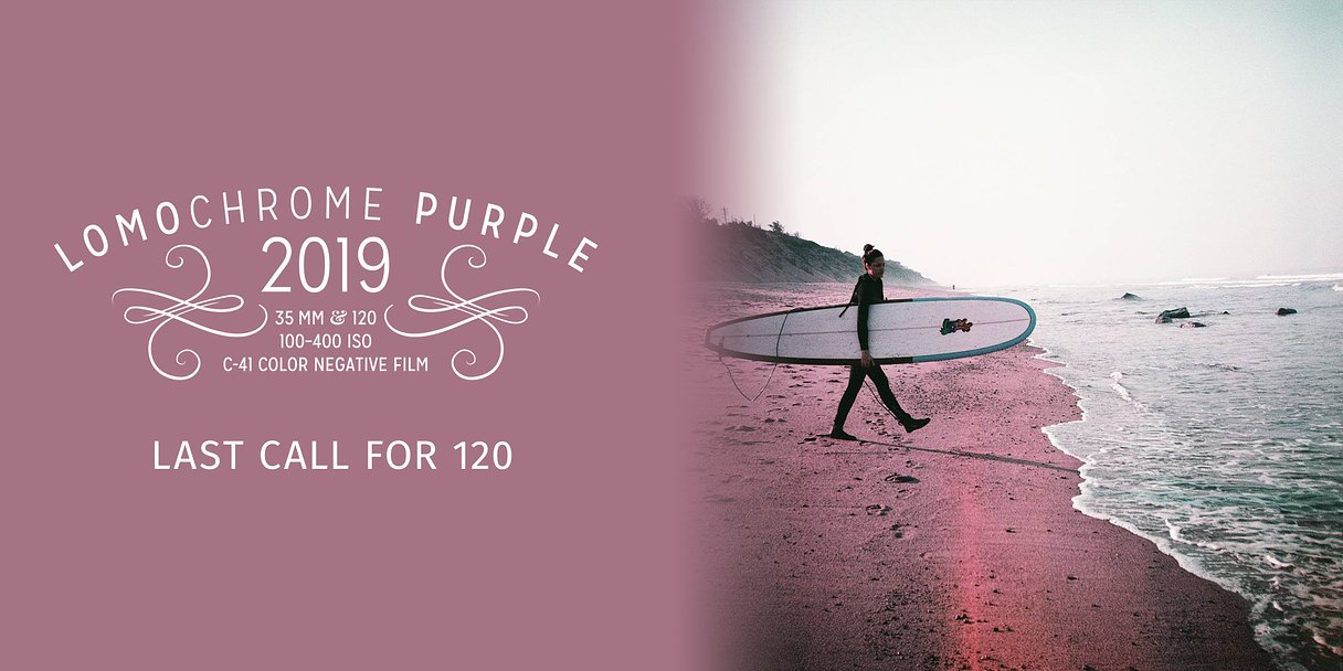 Last Call for the LomoChrome Purple 2019 120 Format