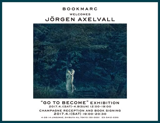 Jörgen Axelvall 写真展『Go To Become』@BOOKMARC