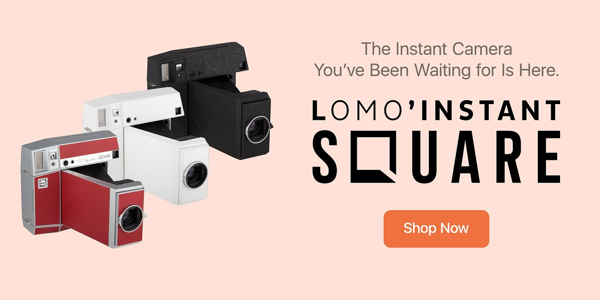 The Lomo'Instant Square Is Finally Here!
