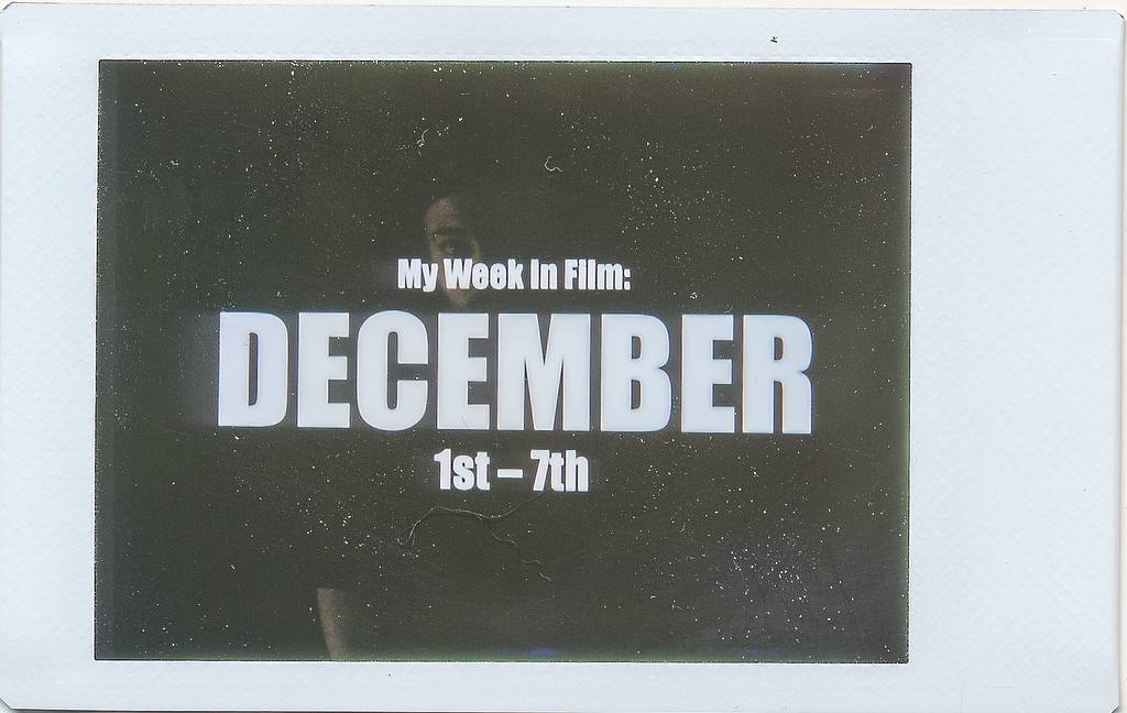 My Week In Film: December 1st-7th, 2014