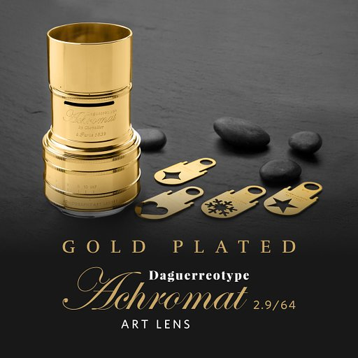 Go for the Gold with the Gold Plated Daguerreotype Achromat 2.9/64 Art Lens!