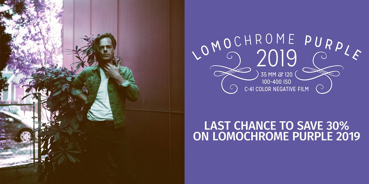 Last Chance to Save 30% on LomoChrome Purple 2019!