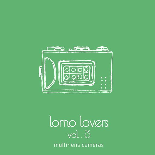 Lomo Lovers Vol. 3: Multi-Lens Cameras