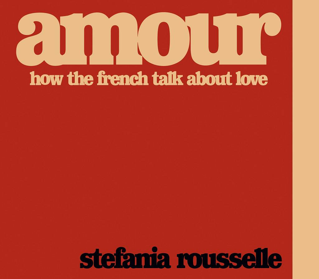 "Immortala l'amore X ""Amour: How The French Talk About Love"""